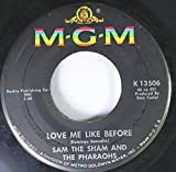 Sam The Sham And The Pharaoahs 45 RPM Love Me Like Before / Lil' Red Riding Hood