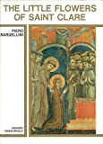 The Little Flowers of Saint Clare by Piero Bargellini front cover