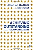 Achieving Outstanding on Your Teaching Placement : Early Years and Primary School-Based Training, Glazzard, Jonathan and Stokoe, Jane, 0857025260