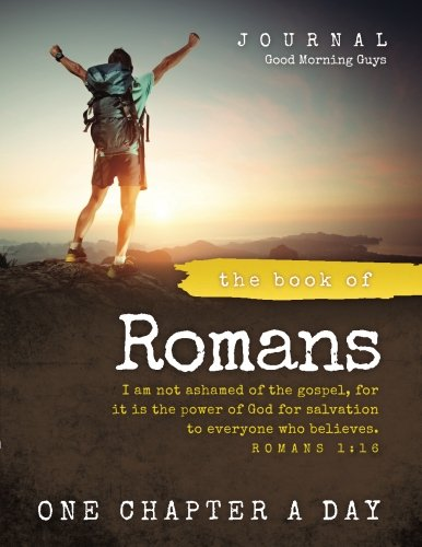 The Book of Romans {For Guys}: One Chapter a Day