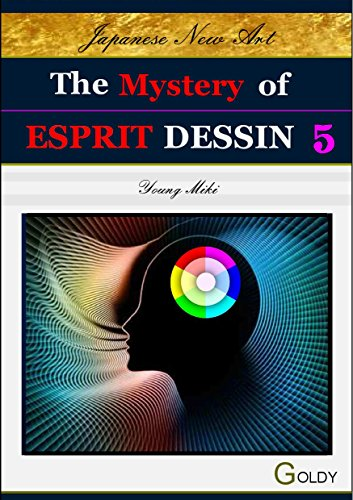 The Mystery of ESPRIT DESSIN: Setting Rules (Japanese New Art; Esprit Drawing Book 5)
