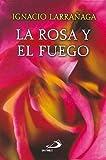 La Rosa Y El Fuego . San Pablo .