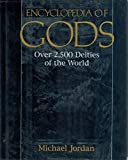 Encyclopedia of Gods: Over 2,500 Deities of the World