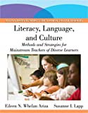 Literacy, Language, and Culture : Methods and Strategies for Mainstream Teachers with Diverse Learners, Whelan Ariza, Eileen N. and Lapp, Susanne I., 0205571689