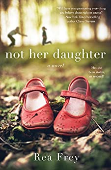 Not Her Daughter: A Novel by [Frey, Rea]