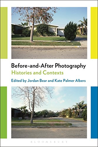 Before-and-After Photography: Histories and Contexts by Bloomsbury Academic