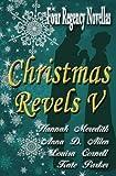 img - for Christmas Revels V: Four Regency Novellas (Volume 5) book / textbook / text book