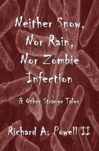 Neither Snow, Nor Rain, Nor Zombie Infection & Other Strange (Neither Snow)