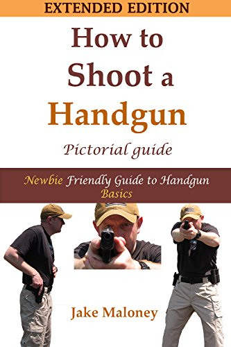 How To Shoot A Handgun - Step-by-Step Pictorial Guide for Beginners - Extended ()