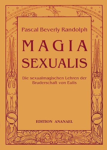 Magia Sexualis: Die sexualmagischen Lehren der Bruderschaft von Eulis