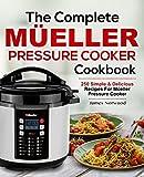 The Complete Mueller Pressure Cooker Cookbook: 250 Simple & Delicious Recipes for Mueller Pressure Cooker