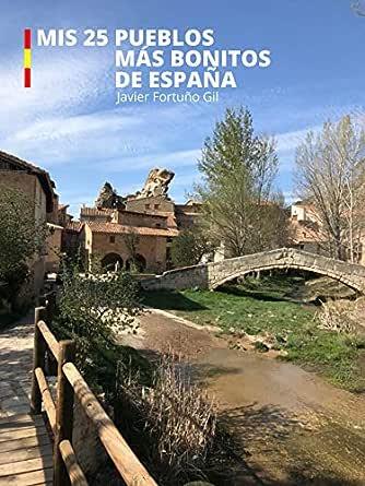 Mis 25 pueblos más bonitos de España eBook: Fortuño Gil, Javier ...