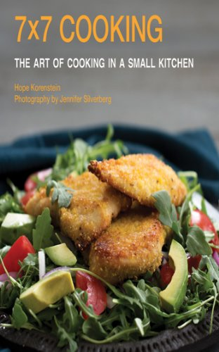 7x7 Cooking: The Art of Cooking in a Small Kitchen by Hope Korenstein