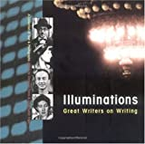 Illuminations : Great Writers on Writing, , 0915924684