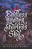 Endless Water, Starless Sky (Bright Smoke, Cold Fire)