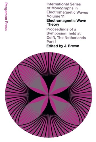 Read Online Electromagnetic Wave Theory: Proceedings of a Symposium Held at Delft, The Netherlands, September 1965 (Volume 11) pdf
