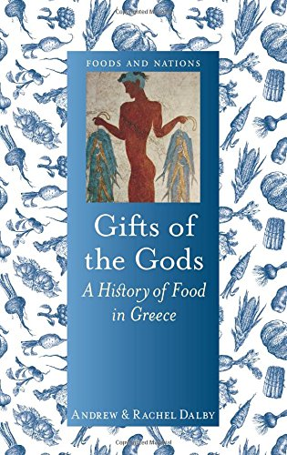 E.B.O.O.K Gifts of the Gods: A History of Food in Greece (Foods and Nations)<br />W.O.R.D
