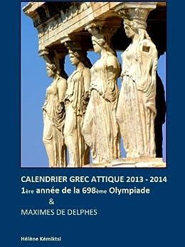 Calendrier Grec Attique 2013 / 2014 (French Edition) by [Kémiktsi, Hélène]