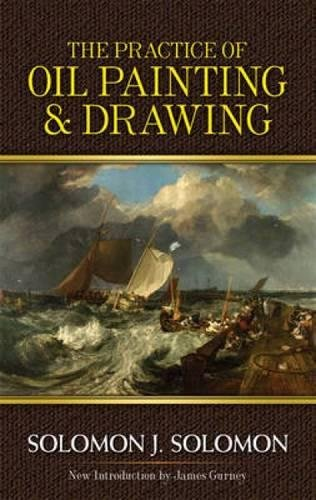 The Practice of Oil Painting and Drawing (Dover Art Instruction) [Solomon J. Solomon] (Tapa Blanda)
