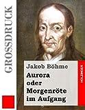 Aurora Oder Morgenröte Im Aufgang (Großdruck), Jakob Böhme, 1491245921