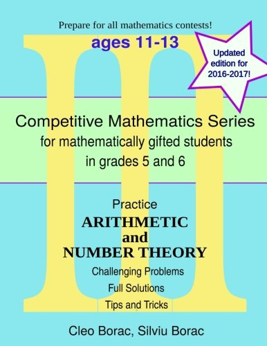 Practice Arithmetic and Number Theory: Level 3 (ages 11-13) (Competitive Mathematics for Gifted Students) (Volume 10) PDF