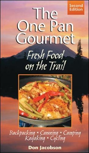 One-Pan Gourmet Fresh Food On The Trail by Don Jacobson