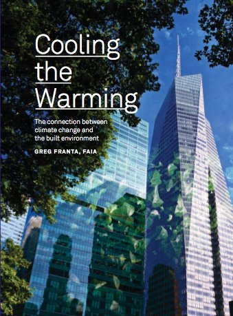 Cooling the Warming: The Connection Between Climate Change and the Built Environment, Greg Franta