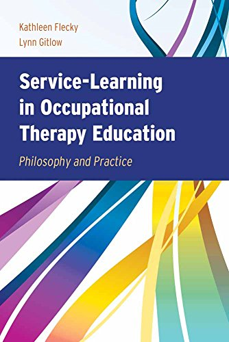 Service-Learning in Occupational Therapy Education: Philosophy & Practice (Emerging Areas Of Practice In Occupational Therapy)