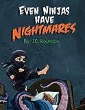 Even Ninjas Have Nightmares (Volume 1)