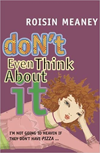 Don't Even Think About It (Journals) by Roisin Meaney (2006-09-22)