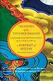Treasures of The Thunder Dragon: A Portrait of Bhutan