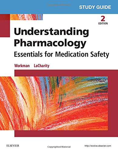 Study Guide for Understanding Pharmacology: Essentials for Medication Safety, 2e