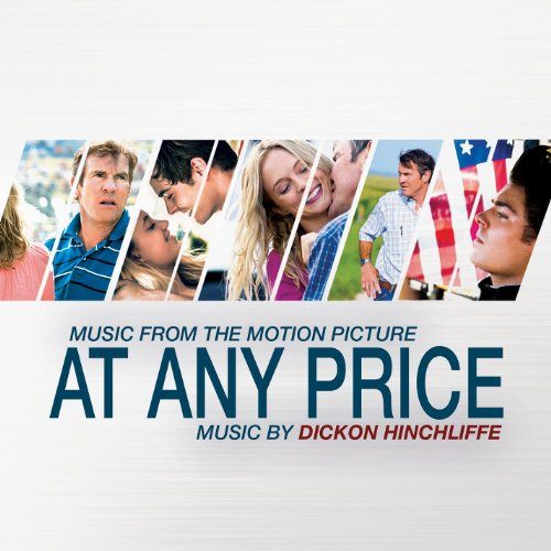 At Any Price (2012) Movie Soundtrack