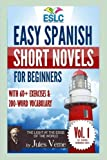 "Easy Spanish Short Novels for Beginners With 60+ Exercises & 200-Word Vocabulary: Jules VerneŽs ""The Light at the Edge of the World"""