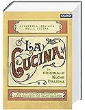 La Cucina - Die originale Küche Italiens: Das einzigartige Kochbuch mit 2.000 Rezepten aus allen Regionen