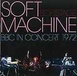 Soft Stage: BBC in Concert 1972 by SOFT MACHINE (2005-08-01)