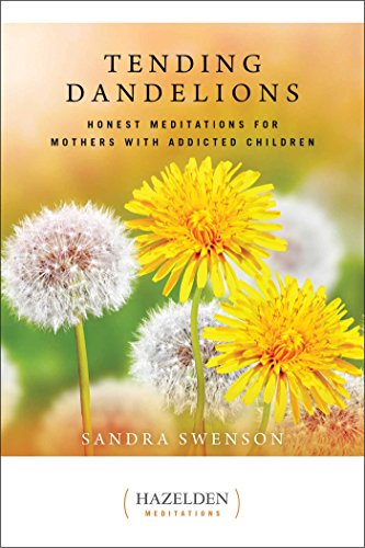 Tending Dandelions: Honest Meditations for Mothers with Addicted Children (Hazelden Meditations) by Hazelden Publishing