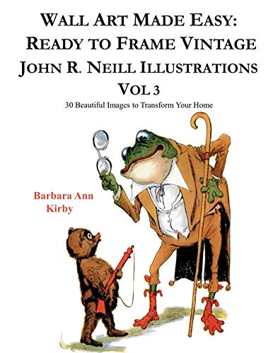 Wall Art Made Easy: Ready to Frame Vintage John R. Neill Illustrations Vol 3: 30 Beautiful Images to Transform Your Home (Home Accessories Catalogs)