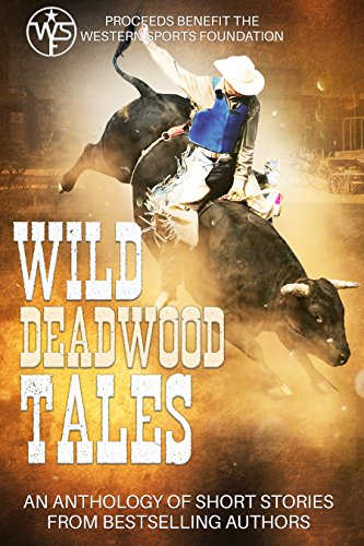Wild Deadwood Tales Anthology: Proceeds benefit the Western Sports Foundation