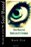 Soul Bound, Belinda Weikel, 1466492430