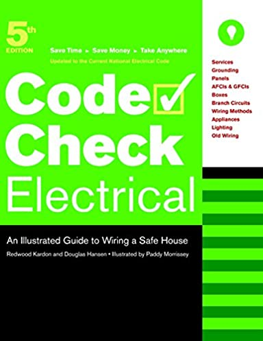 code check electrical an illustrated guide to wiring a safe house rh amazon com Wiring Money Internationally wiring money safely