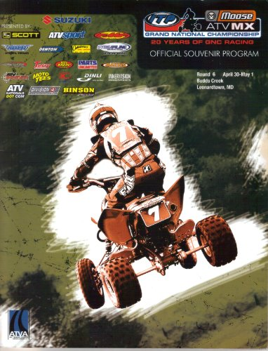 SOUVENIR PROGRAM, ATVA ITP (ATV MX) Moose Grand Nationals, Budds Creek MD, Round 6, (April 30 - May 1, 2005)