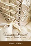 img - for Divinely Dressed: Putting on Garments of Grace book / textbook / text book