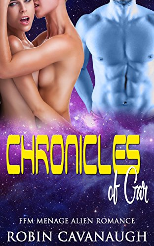 Chronicles of Gar: FFM Menage Alien Romance