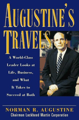 By Norman R. Augustine - Augustine's Travels: A World-Class Leader Looks at Life, Business (1997-11-05) [Hardcover]
