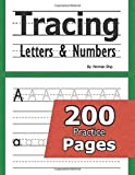Tracing Letters and Numbers : 200 Practice Pages: Workbook for Preschool, Kindergarten, and Kids Ages 3-5