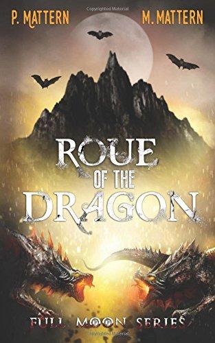 Roue of the Dragon (Full Moon Series) (Volume 5)