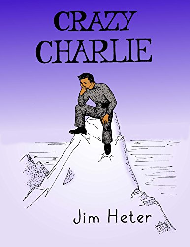 Crazy Charlie: a novel in four parts