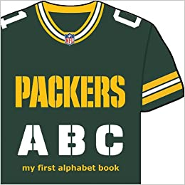 fe97b12b1 Green Bay Packers ABC  My First Alphabet Book (NFL ABC Board Books) (ABC My  First Team Alphabet  Football)  Brad M. Epstein  9781607301615  Amazon.com   ...
