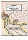Index to District of Columbia Land Records, 1792-1817, Wesley E. Pippenger, 0788452495